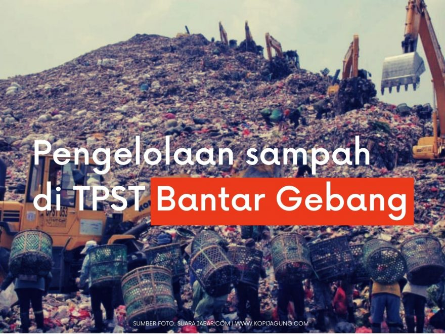 Pengelolaan Sampah di TPST Bantar Gebang